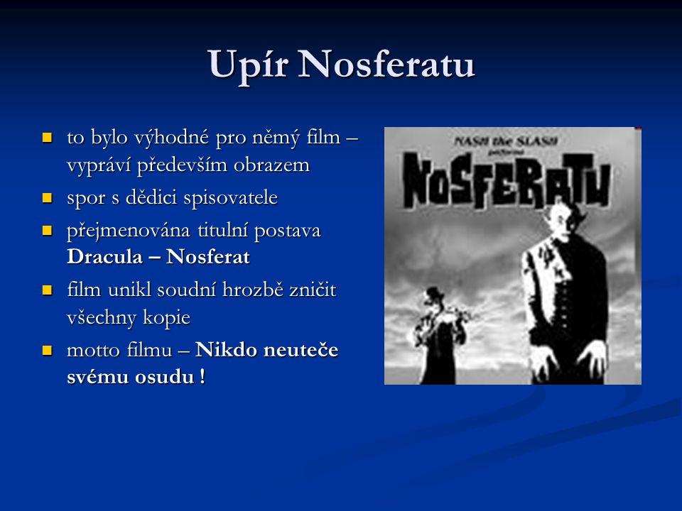 Upír Nosferatu to bylo výhodné pro němý film – vypráví především obrazem to bylo výhodné pro němý film – vypráví především obrazem spor s dědici spiso