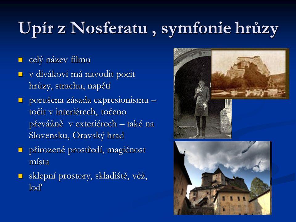 Upír z Nosferatu, symfonie hrůzy celý název filmu celý název filmu v divákovi má navodit pocit hrůzy, strachu, napětí v divákovi má navodit pocit hrůz