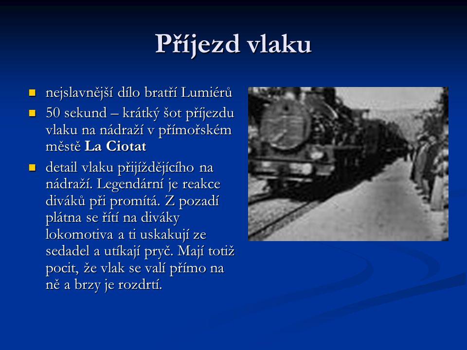nejslavnější dílo bratří Lumiérů nejslavnější dílo bratří Lumiérů 50 sekund – krátký šot příjezdu vlaku na nádraží v přímořském městě La Ciotat 50 sek