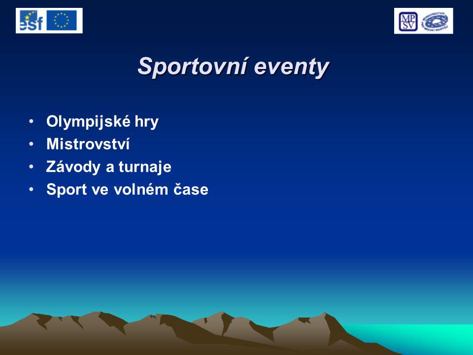 Sportovní eventy Olympijské hry Mistrovství Závody a turnaje Sport ve volném čase