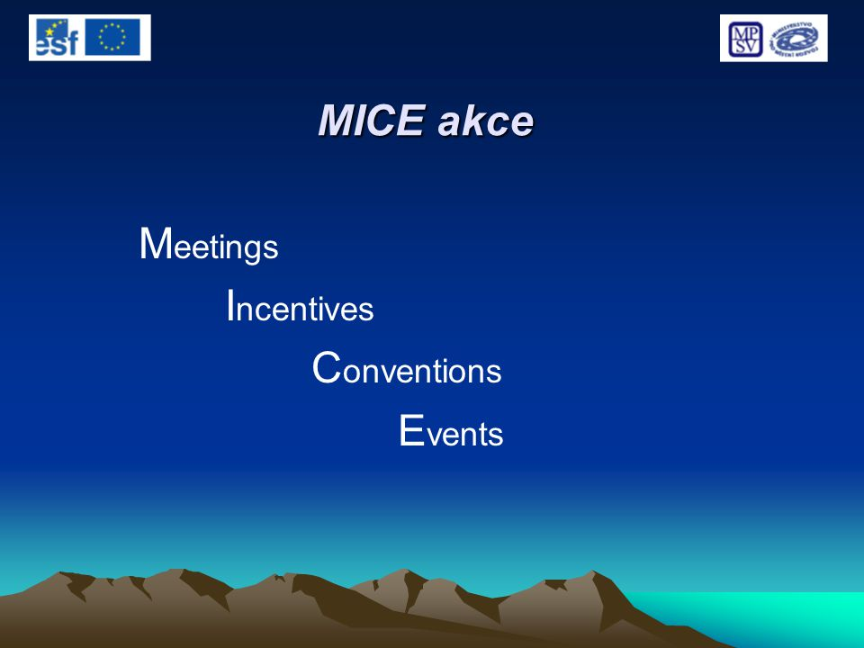 MICE akce M eetings I ncentives C onventions E vents
