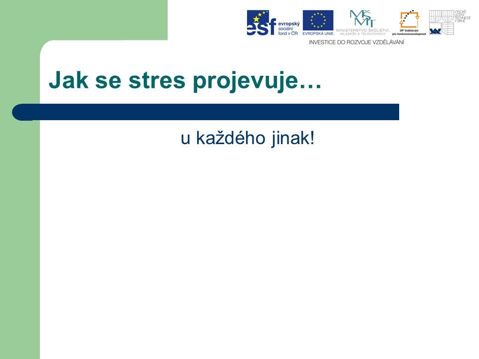 Jak se stres projevuje… u každého jinak!