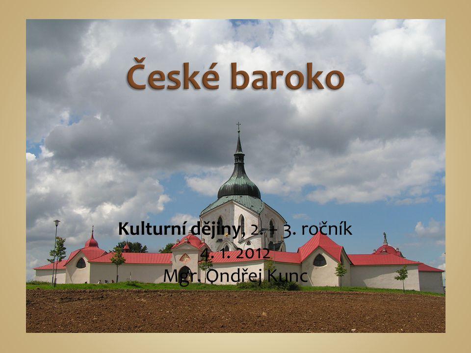 Kulturní dějiny, 2. + 3. ročník 4. 1. 2012 Mgr. Ondřej Kunc