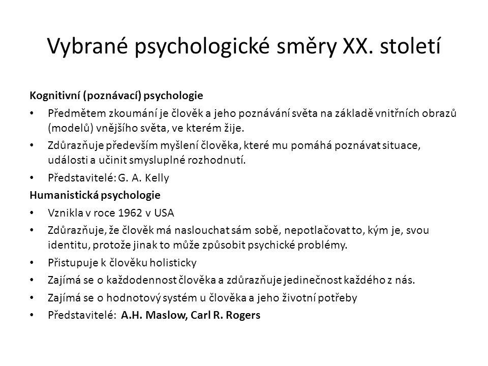 Vybrané psychologické směry XX. století Kognitivní (poznávací) psychologie Předmětem zkoumání je člověk a jeho poznávání světa na základě vnitřních ob
