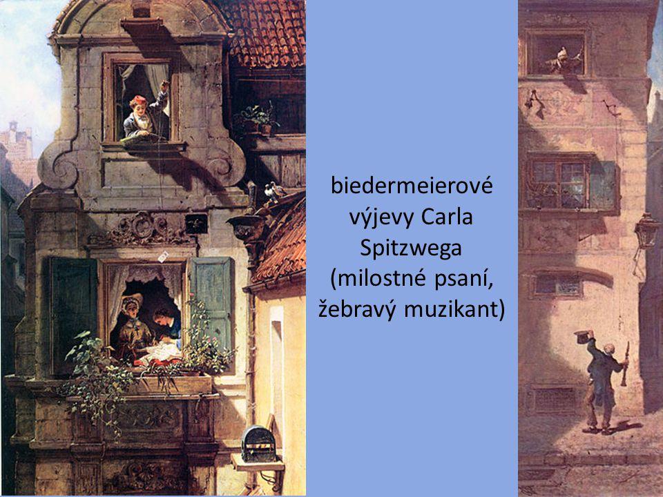 biedermeierové výjevy Carla Spitzwega (milostné psaní, žebravý muzikant)