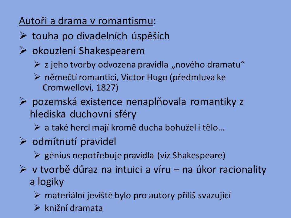 """Autoři a drama v romantismu:  touha po divadelních úspěších  okouzlení Shakespearem  z jeho tvorby odvozena pravidla """"nového dramatu""""  němečtí rom"""