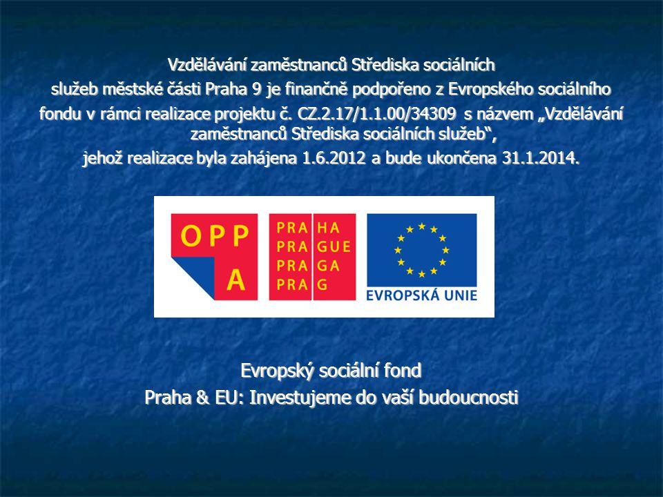 Vzdělávání zaměstnanců Střediska sociálních služeb městské části Praha 9 je finančně podpořeno z Evropského sociálního fondu v rámci realizace projekt