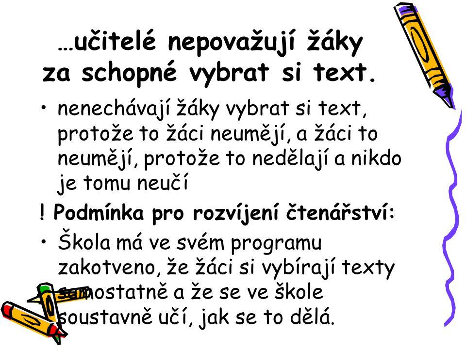 …učitelé nepovažují žáky za schopné vybrat si text.