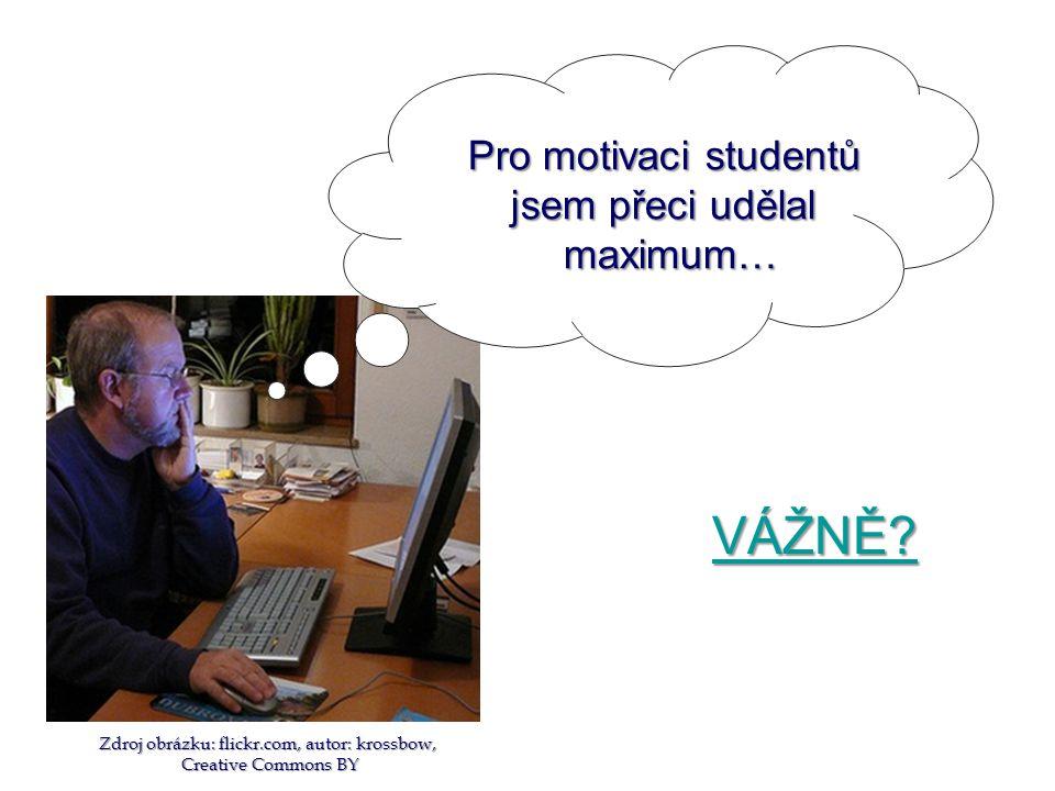 Pro motivaci studentů jsem přeci udělal maximum… VÁŽNĚ.