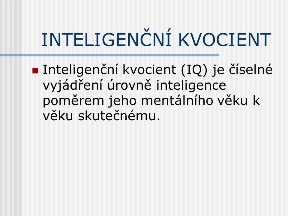 Inteligenční testy Inteligenční testy zjišťují především schopnost jedince logicky uvažovat, tvořivě myslet či schopnost zapamatovat si složitější informace.