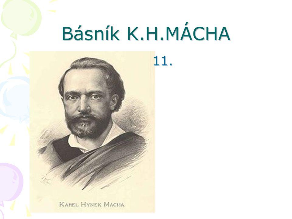 Básník K.H.MÁCHA 11.