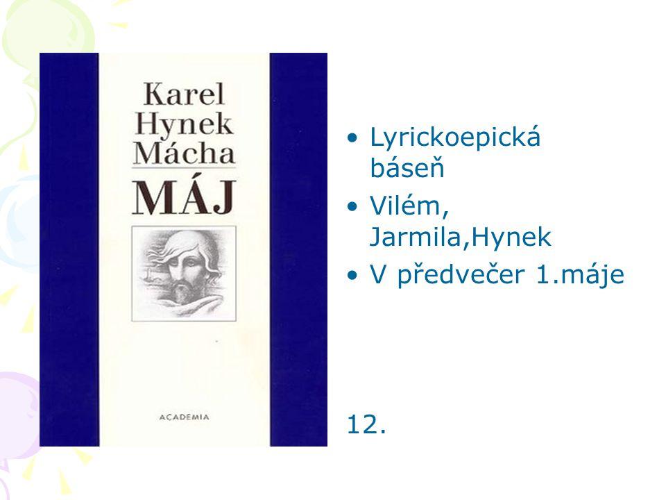 Lyrickoepická báseň Vilém, Jarmila,Hynek V předvečer 1.máje 12.