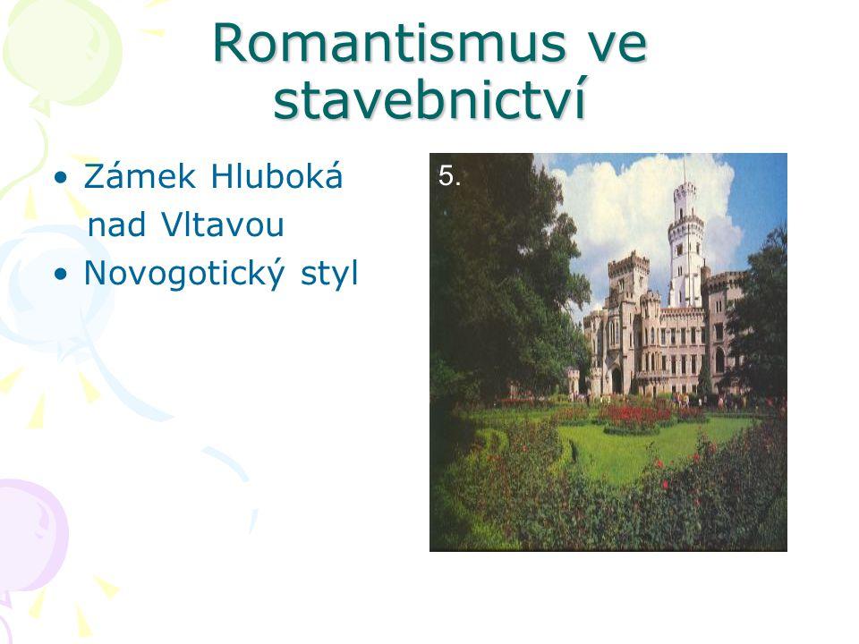 Romantismus ve stavebnictví Zámek Hluboká nad Vltavou Novogotický styl 5.