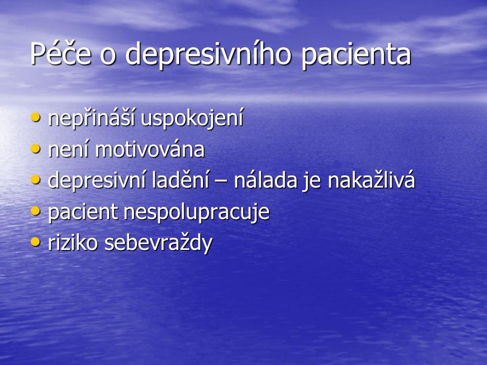 Péče o depresivního pacienta nepřináší uspokojení nepřináší uspokojení není motivována není motivována depresivní ladění – nálada je nakažlivá depresi