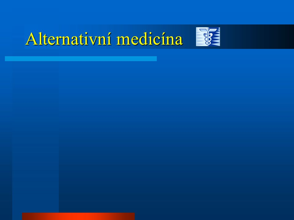 Alternativní medicína a změna myšlení Alternativní medicína a změna myšlení 1.