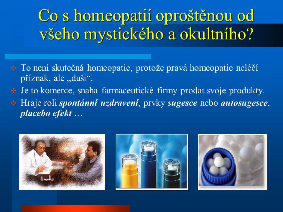 Co s homeopatií oproštěnou od všeho mystického a okultního.