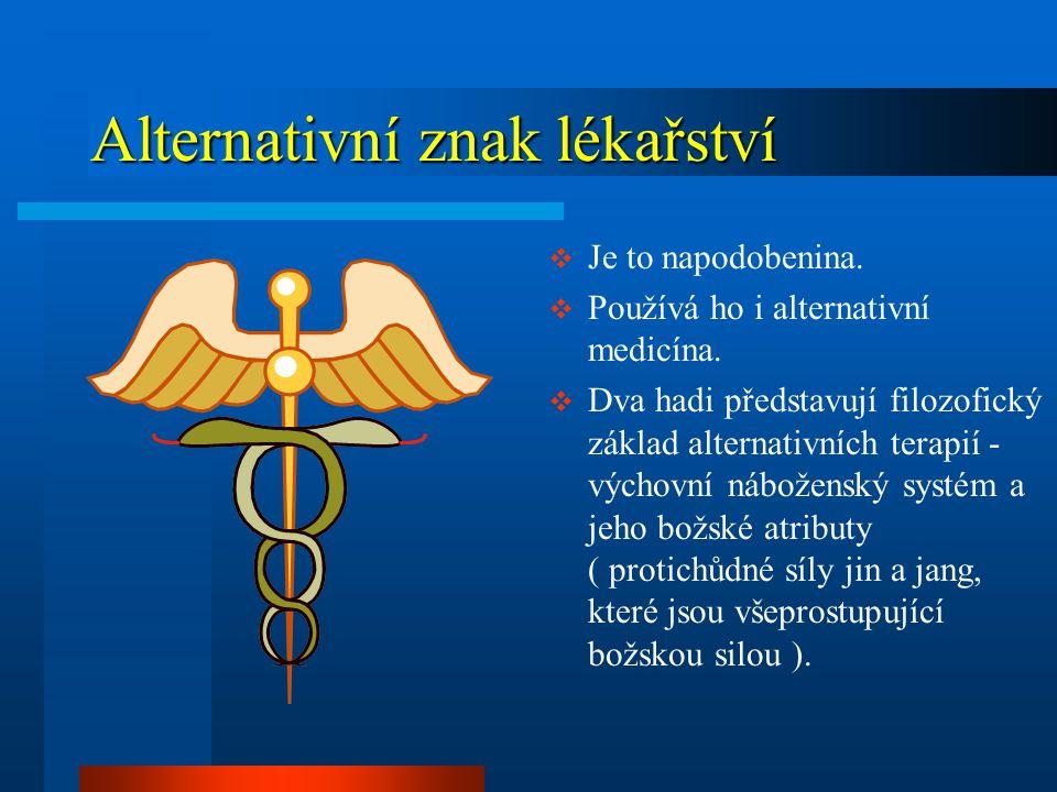 Alternativní znak lékařství  Je to napodobenina.  Používá ho i alternativní medicína.  Dva hadi představují filozofický základ alternativních terap