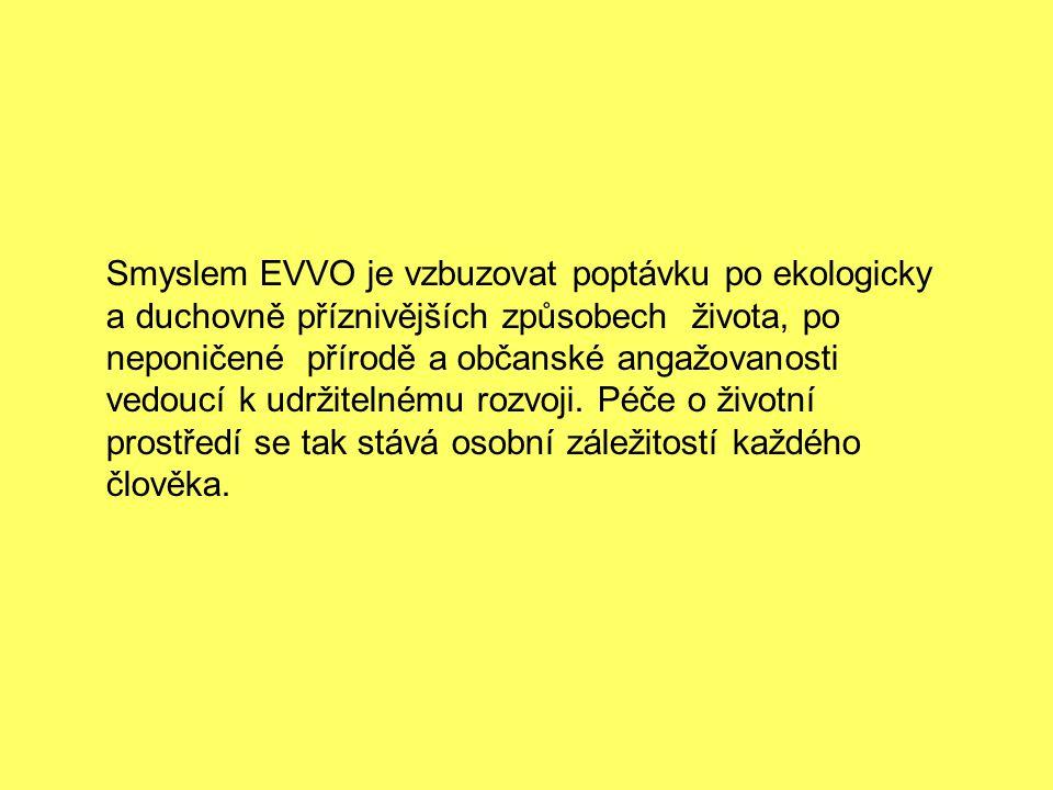 Smyslem EVVO je vzbuzovat poptávku po ekologicky a duchovně příznivějších způsobech života, po neponičené přírodě a občanské angažovanosti vedoucí k udržitelnému rozvoji.
