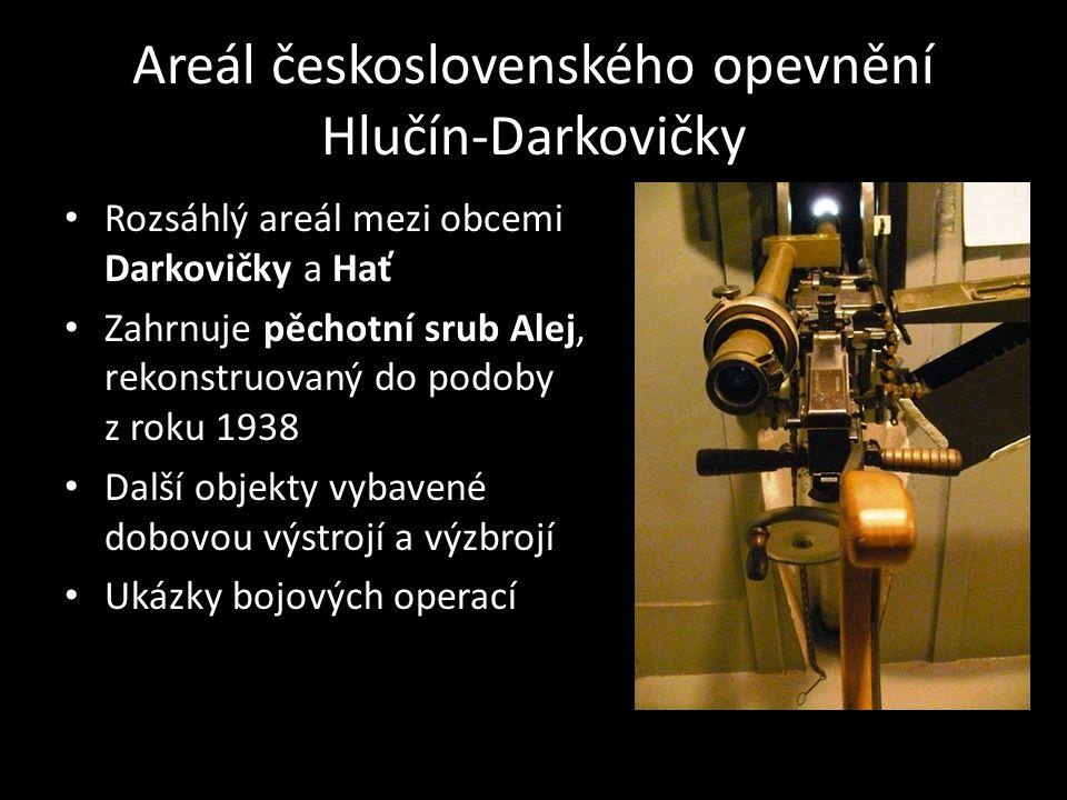 Areál československého opevnění Hlučín-Darkovičky Rozsáhlý areál mezi obcemi Darkovičky a Hať Zahrnuje pěchotní srub Alej, rekonstruovaný do podoby z