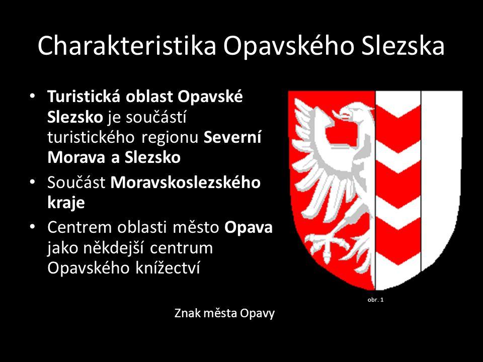 Charakteristika Opavského Slezska Turistická oblast Opavské Slezsko je součástí turistického regionu Severní Morava a Slezsko Součást Moravskoslezskéh