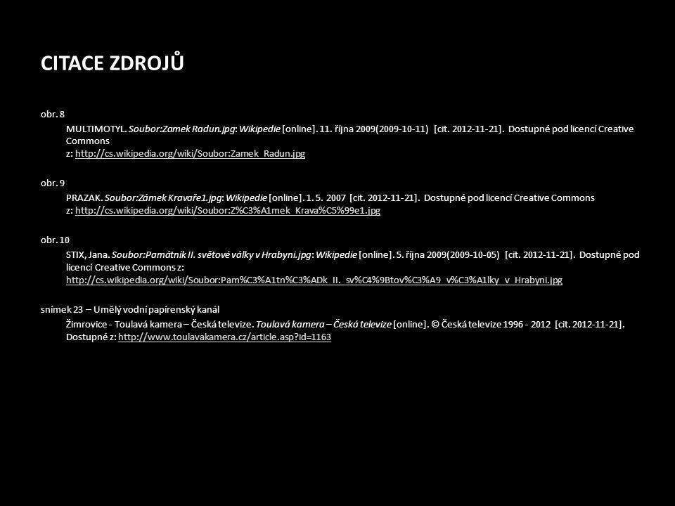 CITACE ZDROJŮ obr. 8 MULTIMOTYL. Soubor:Zamek Radun.jpg: Wikipedie [online]. 11. října 2009(2009-10-11) [cit. 2012-11-21]. Dostupné pod licencí Creati