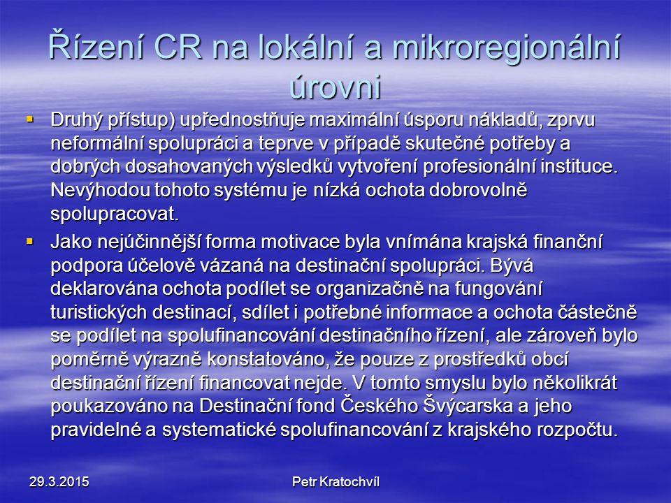 Řízení CR na lokální a mikroregionální úrovni  Otázka destinačního řízení je sice jako důležitá, ale k funkčnosti případného systému je vyjadřována z