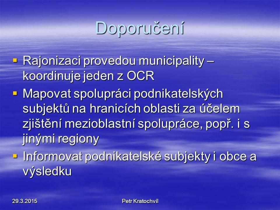 Doporučení  Vycházet z krajského členění  V maximální míře pokrýt území aktivními subjekty, které budou systematicky rozvíjet CR na svém území (jede