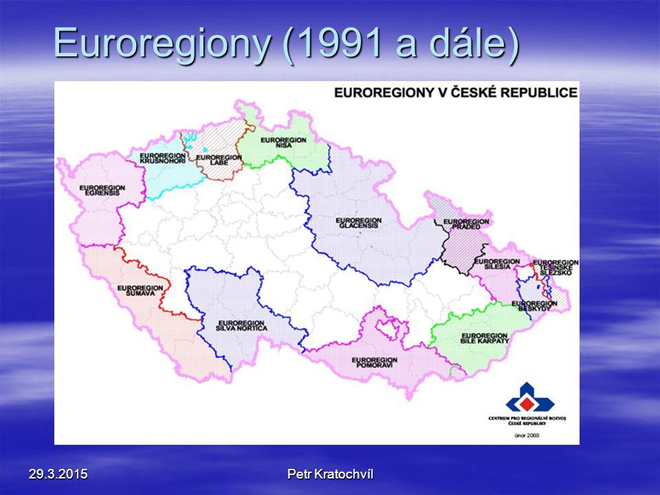29.3.2015Petr Kratochvíl Euroregiony (1991 a dále)