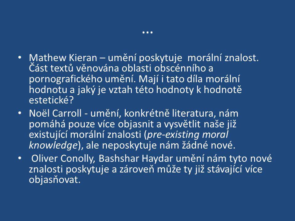 … Mathew Kieran – umění poskytuje morální znalost. Část textů věnována oblasti obscénního a pornografického umění. Mají i tato díla morální hodnotu a