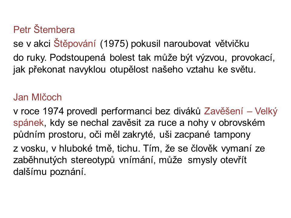 Petr Štembera se v akci Štěpování (1975) pokusil naroubovat větvičku do ruky.
