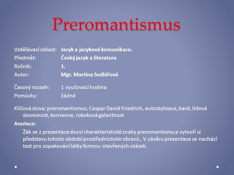 Preromantismus Vzdělávací oblast:Jazyk a jazyková komunikace.