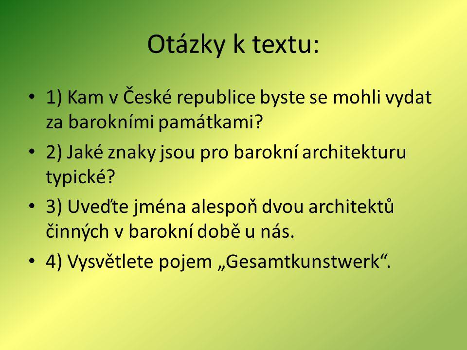 Otázky k textu: 1) Kam v České republice byste se mohli vydat za barokními památkami.