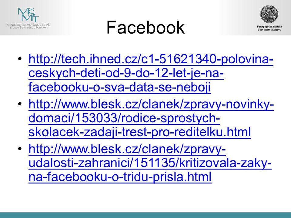 http://tech.ihned.cz/c1-51621340-polovina- ceskych-deti-od-9-do-12-let-je-na- facebooku-o-sva-data-se-nebojihttp://tech.ihned.cz/c1-51621340-polovina-