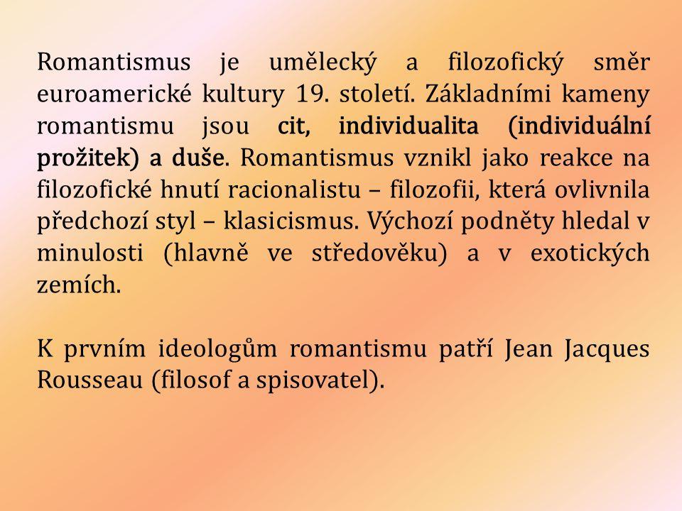 Romantismus je umělecký a filozofický směr euroamerické kultury 19. století. Základními kameny romantismu jsou cit, individualita (individuální prožit
