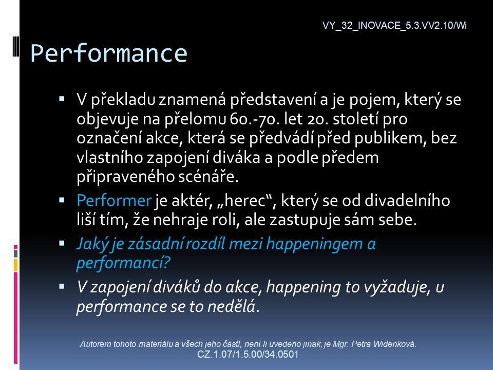 Performance  V překladu znamená představení a je pojem, který se objevuje na přelomu 60.-70.