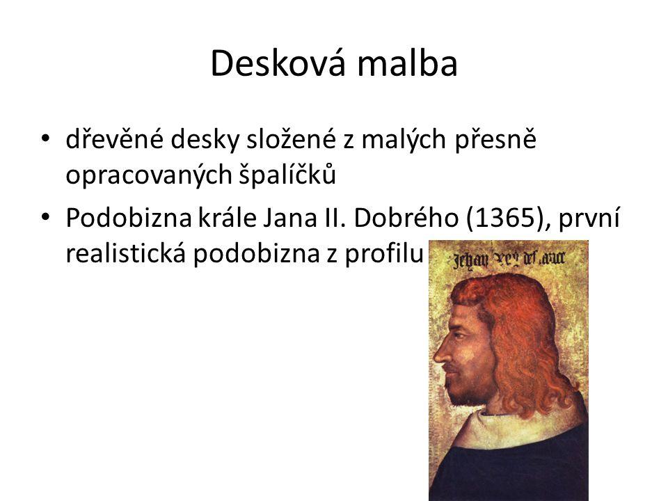 Desková malba dřevěné desky složené z malých přesně opracovaných špalíčků Podobizna krále Jana II. Dobrého (1365), první realistická podobizna z profi