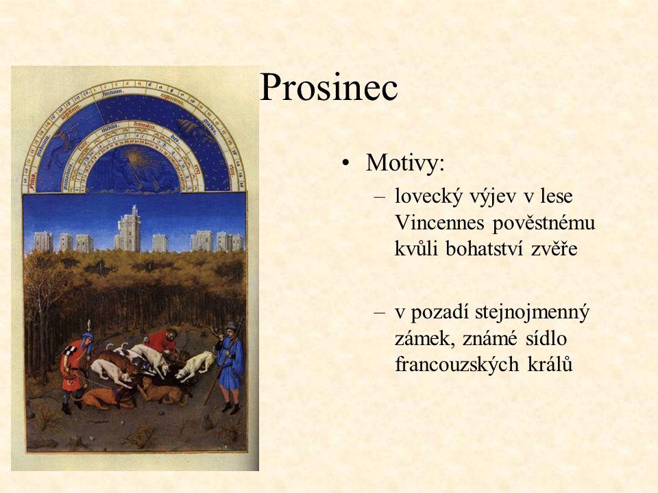 Prosinec Motivy: –lovecký výjev v lese Vincennes pověstnému kvůli bohatství zvěře –v pozadí stejnojmenný zámek, známé sídlo francouzských králů