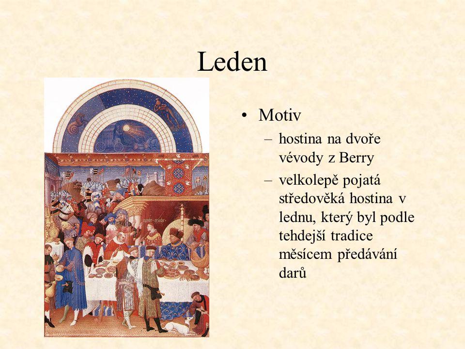 Leden Motiv –hostina na dvoře vévody z Berry –velkolepě pojatá středověká hostina v lednu, který byl podle tehdejší tradice měsícem předávání darů