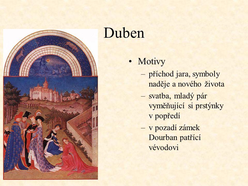 Duben Motivy –příchod jara, symboly naděje a nového života –svatba, mladý pár vyměňující si prstýnky v popředí –v pozadí zámek Dourban patřící vévodovi