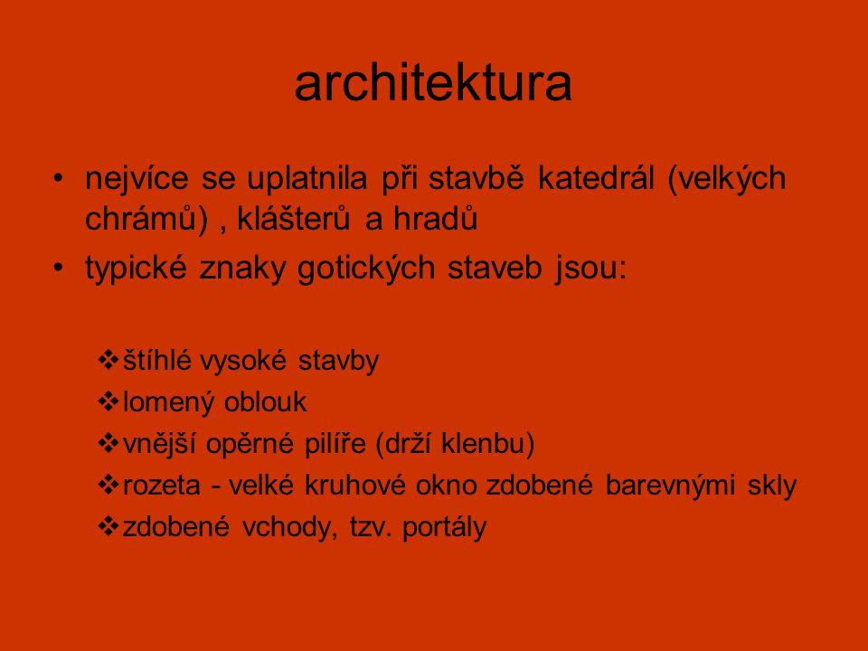 architektura nejvíce se uplatnila při stavbě katedrál (velkých chrámů), klášterů a hradů typické znaky gotických staveb jsou:  štíhlé vysoké stavby 