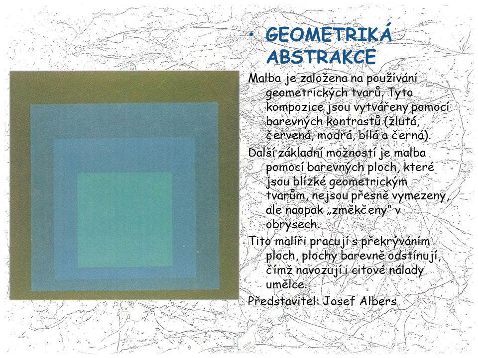 GEOMETRIKÁ ABSTRAKCE Malba je založena na používání geometrických tvarů. Tyto kompozice jsou vytvářeny pomocí barevných kontrastů (žlutá, červená, mod
