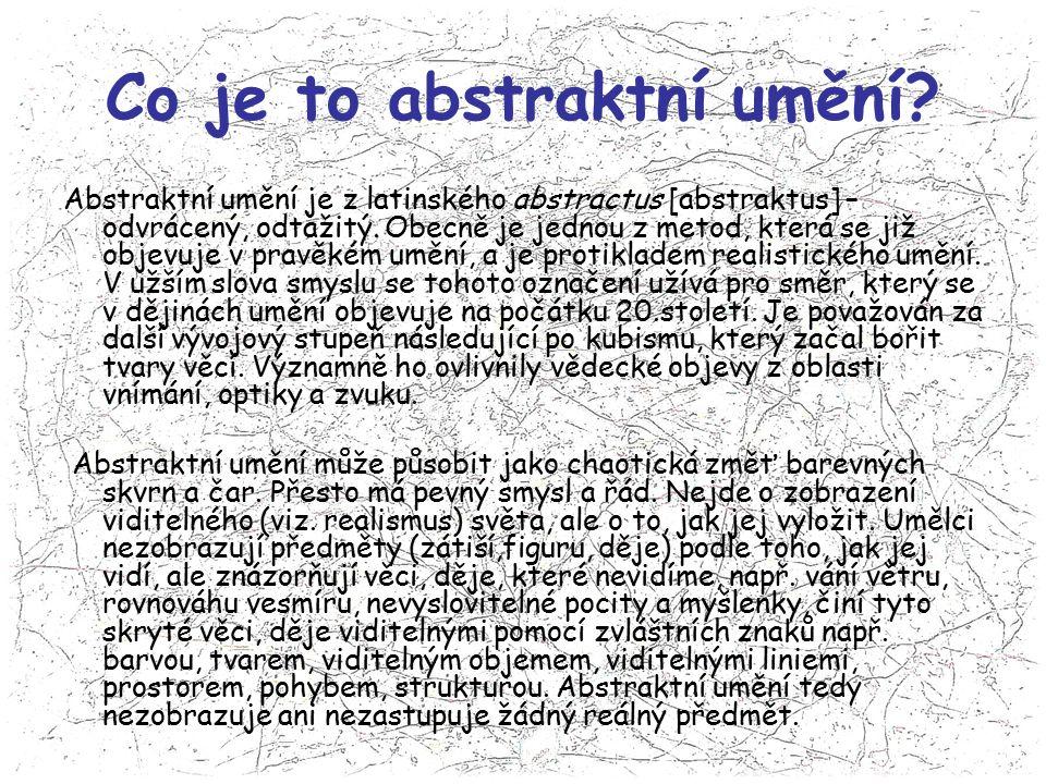 Co je to abstraktní umění? Abstraktní umění je z latinského abstractus [abstraktus] – odvrácený, odtažitý. Obecně je jednou z metod, která se již obje