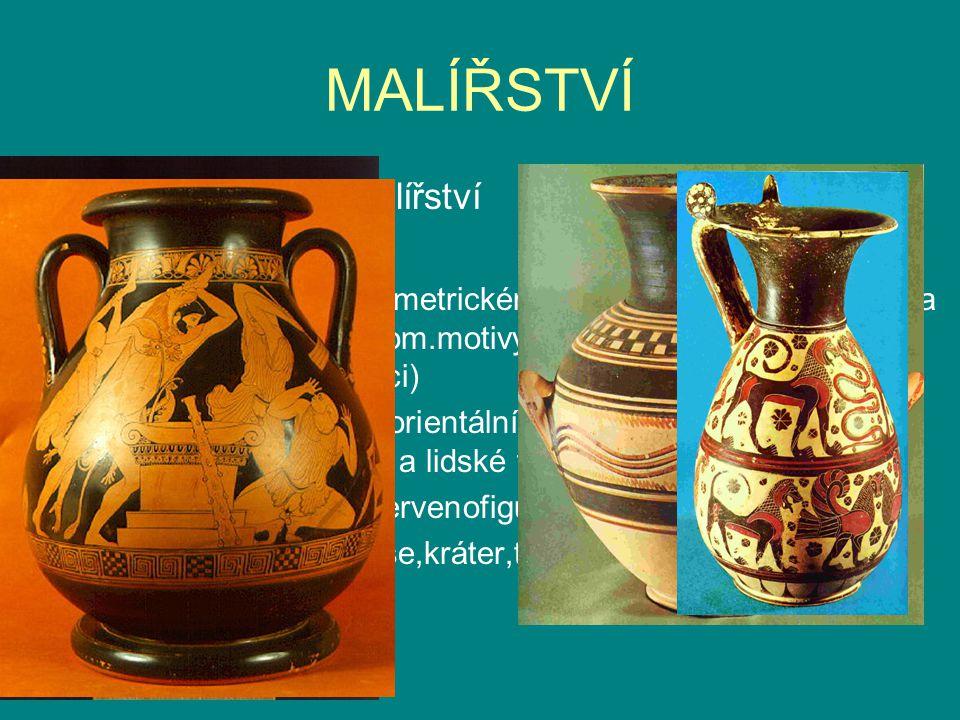 Fresky,vázové malířství Vázové malířství: –Počátky:v tzv. geometrickém slohu-nádoby rozděleny na pásy,vyplněné geom.motivy,později i postavami zvířat