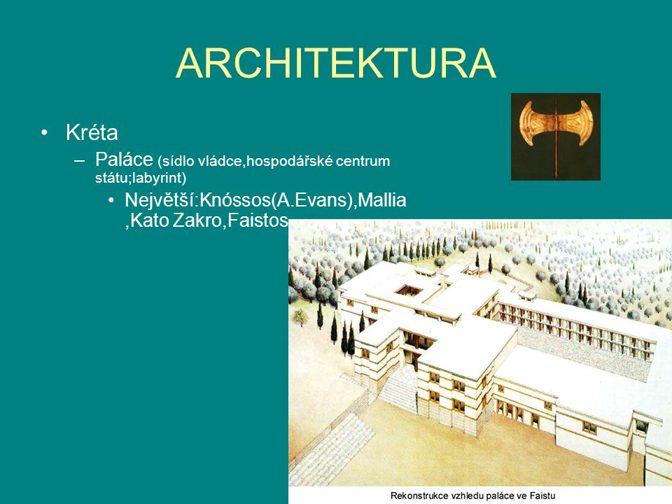 Kréta –Paláce (sídlo vládce,hospodářské centrum státu;labyrint) Největší:Knóssos(A.Evans),Mallia,Kato Zakro,Faistos