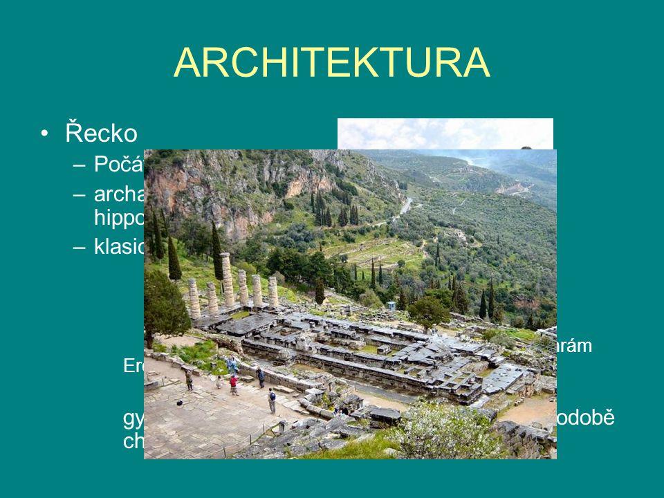 ARCHITEKTURA Řecko –Počátky:paláce:Mykény,Tíryns,Sparta,Pylos –archaické období:chrámy-dórský a iónský řád, hippodromy,hrobky –klasické období:-chrámy