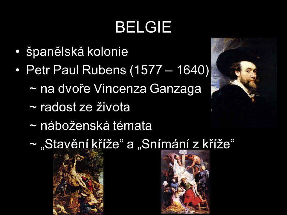 """BELGIE španělská kolonie Petr Paul Rubens (1577 – 1640) ~ na dvoře Vincenza Ganzaga ~ radost ze života ~ náboženská témata ~ """"Stavění kříže"""" a """"Snímán"""