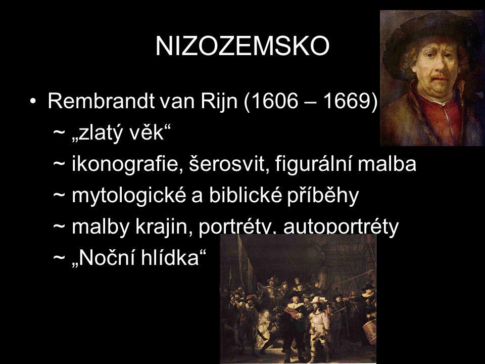 """NIZOZEMSKO Rembrandt van Rijn (1606 – 1669) ~ """"zlatý věk"""" ~ ikonografie, šerosvit, figurální malba ~ mytologické a biblické příběhy ~ malby krajin, po"""