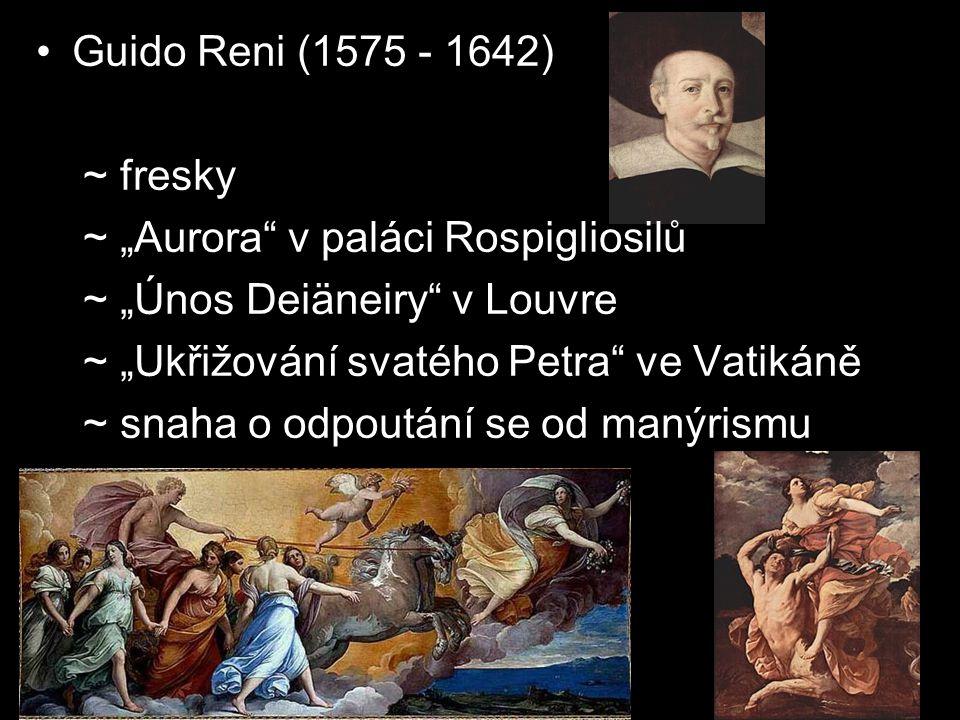 """Guido Reni (1575 - 1642) ~ fresky ~ """"Aurora"""" v paláci Rospigliosilů ~ """"Únos Deiäneiry"""" v Louvre ~ """"Ukřižování svatého Petra"""" ve Vatikáně ~ snaha o odp"""