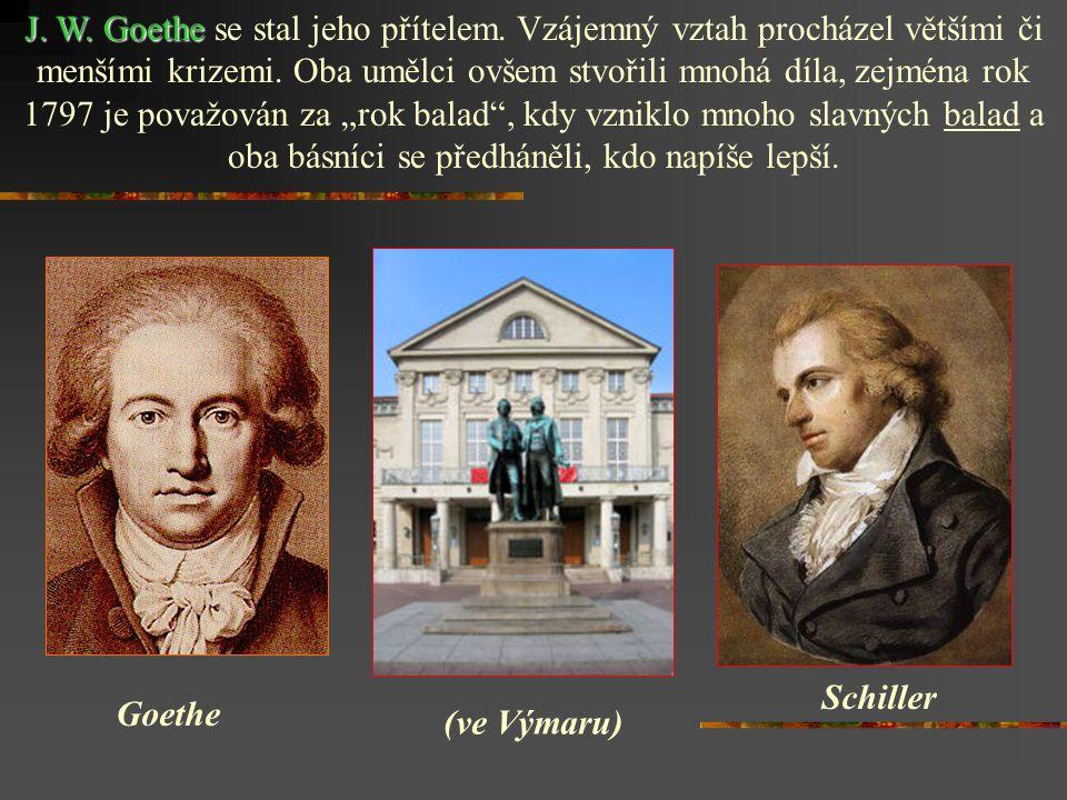 (1759 – 1805) - německý spisovatel, básník, dramatik, překladatel Balada: Óda na radost - její text je použit v Beethenově 9.