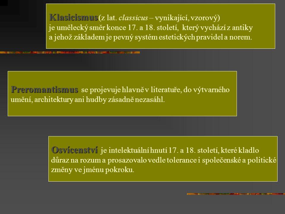 Klasicismus Klasicismus (z lat.classicus – vynikající, vzorový) je umělecký směr konce 17.